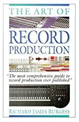 The Art of Record Production by Richard James Burgess (1998-06-01)