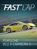 Fast Lap: Porsche 911 Carrera S (991 II)