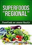 Superfoods Regional: Powerfoods vor unserer Haustür (WISSEN KOMPAKT)