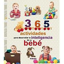 365 Actividades Para Desarrollar La Inteligencia de Tu Bebe (Embarazo y Primeros Anos)