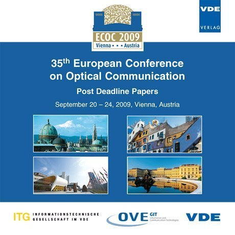 ECOC 2009: 35th European Conference on Optical Communication - Post Deadline Papers, September 20 - 24, 2009, Vienna, Austria -