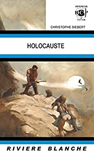 Holocauste par Christophe Siébert