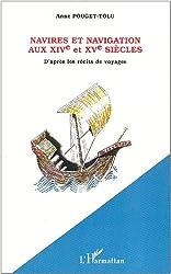 Navires et navigations aux 14ieme et 15ieme siecles