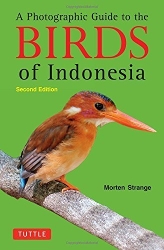 A Photographic Guide to the Birds of Indonesia: Second Edition 2nd edition by Strange, Morten (2012) Paperback