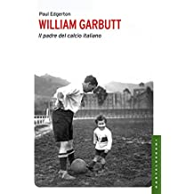 William Garbutt: Il padre del calcio italiano