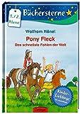 Pony Fleck. Das schnellste Fohlen der Welt: Mit 16 Seiten Leserätseln und -spielen (Büchersterne)