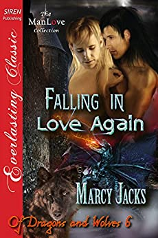 Falling in Love Again [Of Dragons and Wolves 6] (Siren Publishing Everlasting Classic ManLove) (Of Dragons and Wolves series) by [Jacks, Marcy]