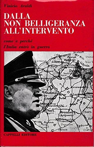 Dalla non belligeranza all' intervento. Come e perché l' italia entró in guerra.