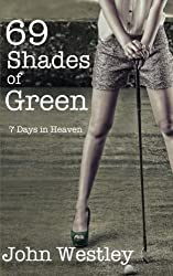 69 Shades of Green: 7 Days in Heaven: Volume 1