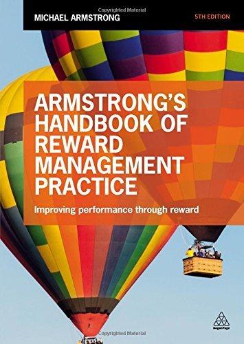 Armstrong's Handbook of Reward Management Practice: Improving Performance Through Reward (Cambridge Marketing Handbooks) by Michael Armstrong (2015-11-28)