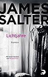 Lichtjahre: Roman von James Salter