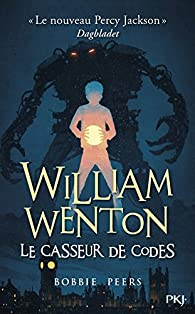 William Wenton, tome 1 : Le casseur de codes par Bobbie Peers