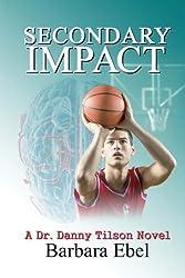 Secondary Impact (Dr. Danny Tilson Novels) (Volume 4) by Barbara Ebel (2015-10-28)