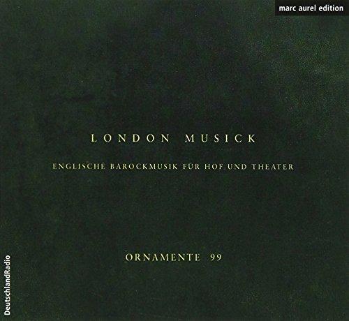 London Musick: Englische Barockmusik für Hof und Theater