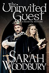 The Uninvited Guest (A Gareth and Gwen Medieval Mystery Book 2)