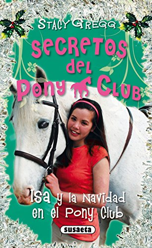 Isa Y La Navidad En Pony Club (Secretos Del Pony Club) por Stacy Gregg