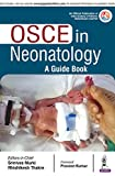 #5: OSCE in Neonatology: A Guide Book - An Official Publication of Indian Academy of Pediatrice Neonatology Chapter