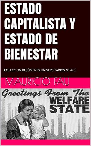 Los mejores libros de audio para descargar ESTADO CAPITALISTA Y ESTADO DE BIENESTAR: COLECCIÓN RESÚMENES UNIVERSITARIOS Nº 476 in Spanish PDF FB2