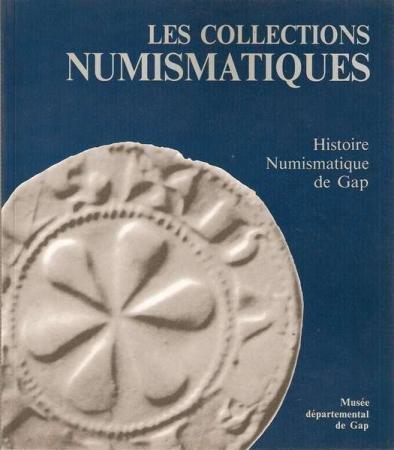 Les Coallections Numismatiques. Histoire Numismatique de Gap