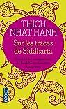 Sur les traces de Siddharta par Hanh