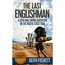 The Last Englishman: A Thru-Hiking Adventure on the Pacific Crest Trail (English Edition)