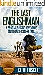 The Last Englishman: A Thru-Hiking Ad...