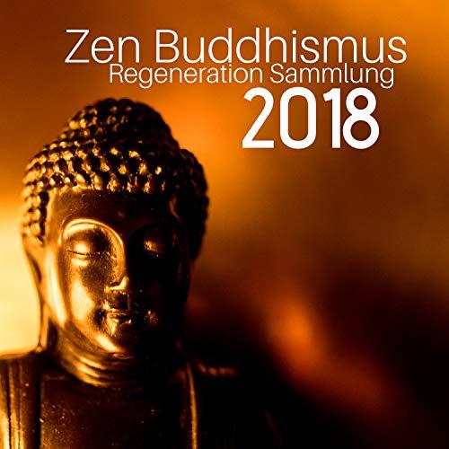 Zen Buddhismus Regeneration Sammlung 2018
