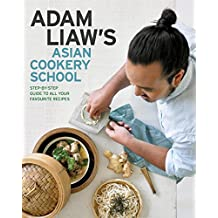 Adam Liaw's Asian Cookery School (English Edition)