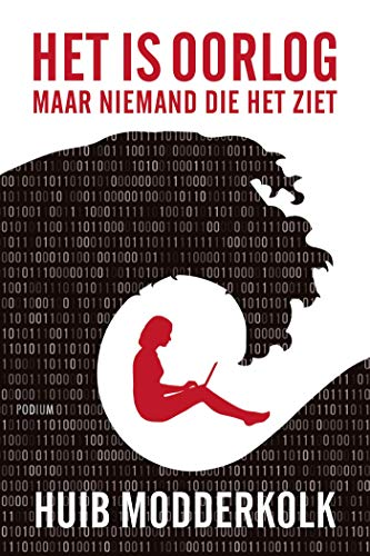Het is oorlog maar niemand die het ziet (Dutch Edition)