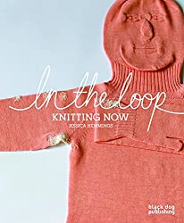 In the Loop: Knitting Now