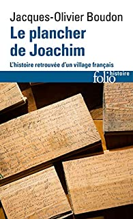 Le plancher de Joachim : L'histoire retrouvée d'un village français par Jacques-Olivier Boudon