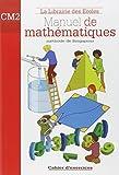 Manuel de mathématiques CM2 - Cahier d'exercices - La Librairie des Ecoles - 20/04/2010