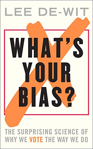 df55aa3dc2e30a What s Your Bias   The Surprising Science of Why We Vote the Way We ...