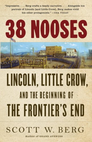 38 Nooses: Lincoln, Little Crow, and the Beginning of the Frontier's End (English Edition)