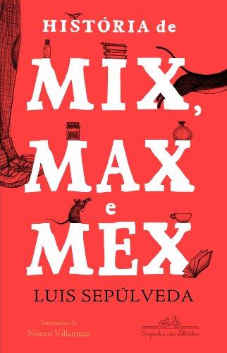 A História de Mix, Max e Mex (Em Portuguese do Brasil)