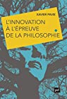 L'innovation à l épreuve de la philosophie par Pavie
