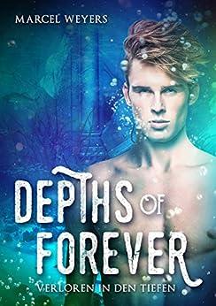 Depths of Forever: Verloren in den Tiefen von [Weyers, Marcel]