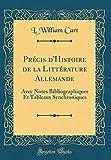 pr?cis d histoire de la litt?rature allemande avec notes bibliographiques et tableaux synchroniques classic reprint