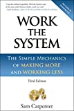 Work The System: The Simple Mechanics of Making More and Working Less (Revised third edition, 4th printing, September 1, 2014) (English Edition)