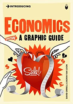 Introducing Economics: A Graphic Guide (Introducing...) by [Orrell, David]