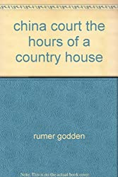 china court the hours of a country house