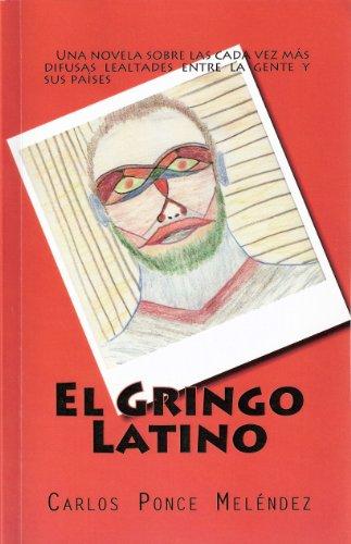 El Gringo Latino por Carlos Ponce Meléndez