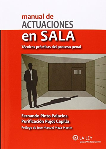 Manual de actuaciones en sala. Técnicas prácticas del proceso penal por Purificacion Pujol Capilla