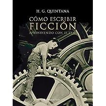 Cómo escribir ficción: Aprendiendo con el cine (Spanish Edition)