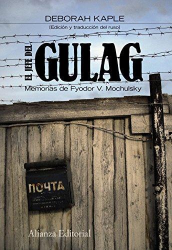 El jefe del Gulag : memorias de Fyodor Muchulsky