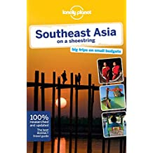 Southeast Asia on a Shoestring (Lonely Planet Southeast Asia on a Shoestring)