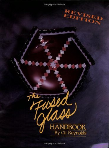 Fused Glass Handbook by Gil Reynolds (1987-08-30)