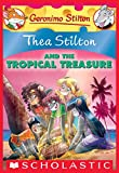 Thea Stilton and the Tropical Treasure: A Geronimo Stilton Adventure (Thea Stilton #22)