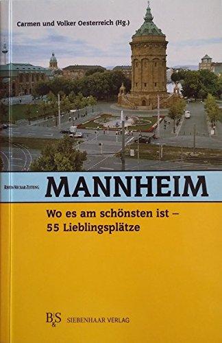 Mannheim, wo es am schönsten ist: 55 Lieblingsplätze