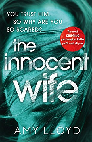 The Innocent Wife: The breakout psychological thriller of 2018, tipped by Lee Child and Peter James (Outlet And Tall Big)
